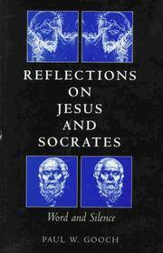 Reflections on Jesus and Socrates: Word and Silence.