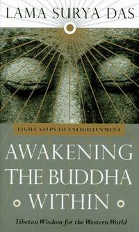Awakening the Buddha Within : Tibetan Wisdom for the Western World - Eight Steps to Enlightenment