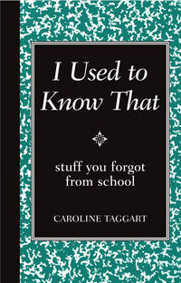 I Used to Know That: Stuff You Forgot From School (Blackboard Books)