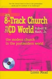 An 8-Track Church in a Cd World: The Modern Church in a Postmodern World