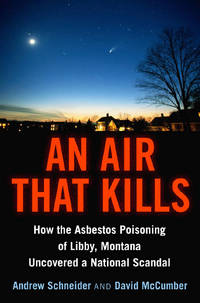AIR THAT KILLS: How The Asbestos Poisoning Of Libby, Montana, Uncovered A National Scandal
