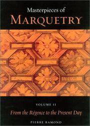 Masterpieces of Marquetry: Volume I: From the Beginnings to Louis XIV, Volume II: From the...
