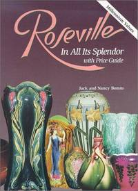 Roseville in All Its Splendor: with Price Guide
