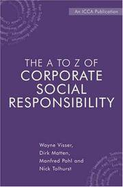 The A to Z of Corporate Social Responsibility: A Complete Reference Guide to Concepts, Codes and...