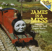 James in a Mess and Other Thomas the Tank Stories