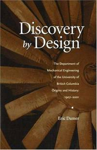 Discovery by Design: The Department of Mechanical Engineering of the University of British...