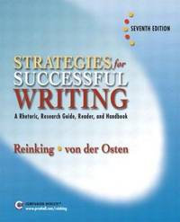 image of Strategies for Successful Writing: A Rhetoric, Research Guide, Reader and Handbook (7th Edition)