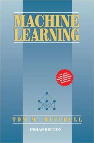 Machine Learning Indian Edition By Tom M Mitchell 2013