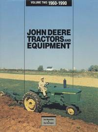 John Deere Tractors and Equipment, Vol. 1: 1837-1959 by Don MacMillan; Russell Jones - First Edition - 1988 - from wmburgettbooks & collectibles (SKU: 042245)
