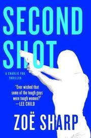 Second Shot *SIGNED & pub dated by ZOE SHARP & LEE CHILD*