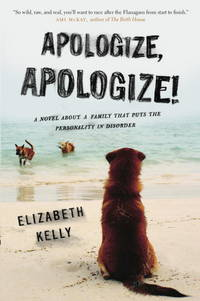 Apologize, Apologize! by  Elizabeth Kelly - Signed First Edition - 2-10 - from Endless Shores Books and Biblio.com