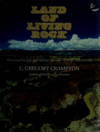 Land of Living Rock. The Grand Canyon and the High Plateaus: Arizona, Utah, Nevada.