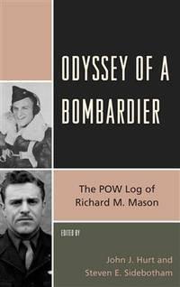 Odyssey of a Bombardier: The POW Log of Richard M. Mason