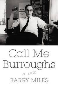 Call Me Burroughts: A Life