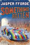 image of Something Rotten: Thursday Next Book 4