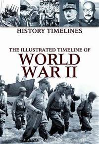 The Illustrated Timeline of World War II (History Timelines)