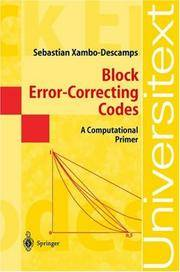 Block Error-Correcting Codes: A Computational Primer (Softcover Reprint of the Original 1st 2003)