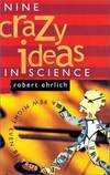 image of Nine Crazy Ideas In Science: A Few Might Even Be True