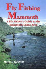 Fly Fishing Mammoth : A Fly Fisher's Guide to the Mammoth Lakes Area