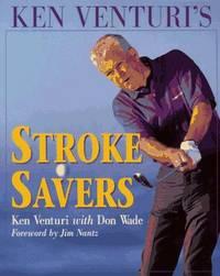 Ken Venturi's Stroke Savers Venturi, Ken; Wade, Don and Nantz, Jim