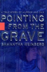 Pointing From the Grave : A True Story of Murder and DNA