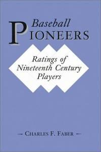 Baseball Pioneers: Ratings of Nineteenth Century Players