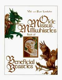 Olde Missus Milliwhistle\'s Book of Beneficial Beasties Lindahn, Val and Lindahn, Ron