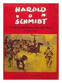 Harold von Schmidt Draws and Paints the Old West