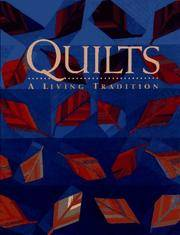 QUILTS A Living Tradition by  Robert Shaw - First Edition - 1995 - from Gravelly Run Antiquarians and Biblio.com