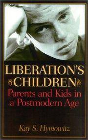 Liberation's Children  Parents and Kids in a Postmodern Age