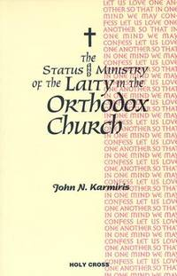 The Status and Ministry of the Laity in the Orthodox Church