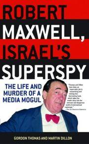 image of Robert Maxwell, Israel's Superspy: The Life and Murder of a Media Mogul