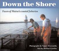 DOWN THE SHORE: THE FACES OF MAINE'S COASTAL FISHERIES