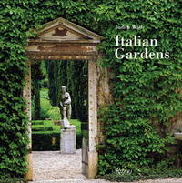 Italian Gardens by  Judith; Wade - First U.S. Edition - 2002 - from Second Story Books (SKU: 1330538)