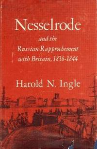 NESSELRODE AND THE RUSSIAN RAPPROCHEMENT WITH BRITAIN, 1836-1844