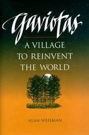Gaviotas: A Village to Reinvent the World.
