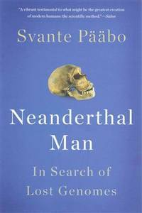 Neanderthal Man: In Search of Lost Genomes by Svante Pääbo - Paperback - March 2015 - from The Book Nook (SKU: 696992)