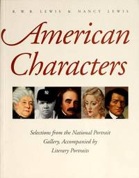 American Characters: Selections from the National Portrait Gallery, Accompanied by Literary...