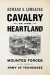 image of Cavalry of the Heartland: The Mounted Forces of the Army of Tennessee