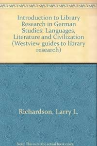 Introduction to Library Research in German Studies: Language, Literature, and Civilization by  Larry L Richardson - First Edition - 1984 - from SCIENTEK BOOKS (SKU: LN-30)