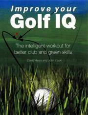 Improve Your Golf IQ  The Intelligent Workout for Better Club and Green  Skills