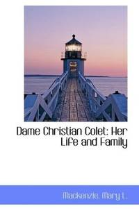 Dame Christian Colet: Her Life and Family