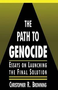 image of The Path to Genocide: Essays on Launching the Final Solution