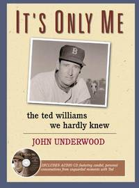 It's Only Me: The Ted Williams We Hardly Knew