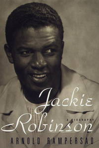 Jackie Robinson: A Biography by  Arnold Rampersad - First Edition  - 1997 - from Walther's Books (SKU: 002020)