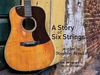 A Story of Six Strings