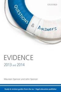 Questions & Answers Evidence 2013-2014 Law Revision and Study Guide 8/e (Law Questions & Answers) by Maureen Spencer - Paperback - 2013 - from Anybook Ltd and Biblio.com
