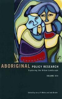 Aboriginal Policy Research Exploring the Urban Landscape