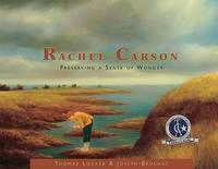 Rachel Carson: Preserving a Sense of Wonder (Images of Conservationists)