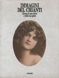 Immagini del Chianti. Storia di una terra e della sua gente.